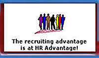 HR Advantage, Inc. recruits nationally with emphasis in placing professionals in jobs involving human resources, healthcare, telecommunications, government contracting, marketing, high-technology, legal services, public relations, communications, finance, engineering and professional services.